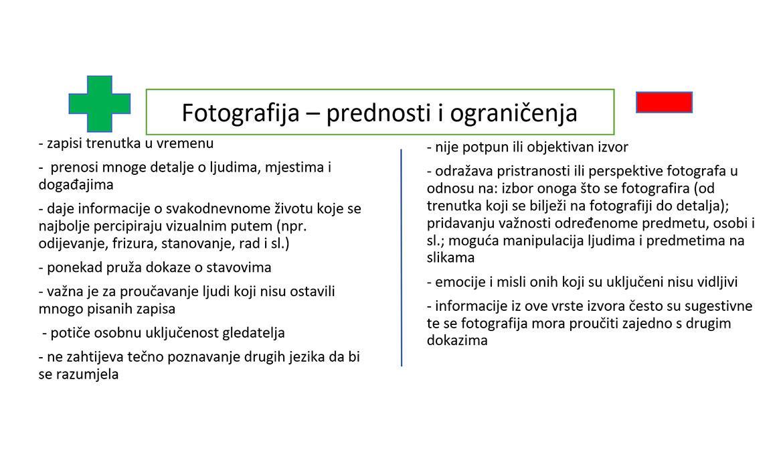 Prednosti i ograničenja fotografije kao povijesnoga izvora.